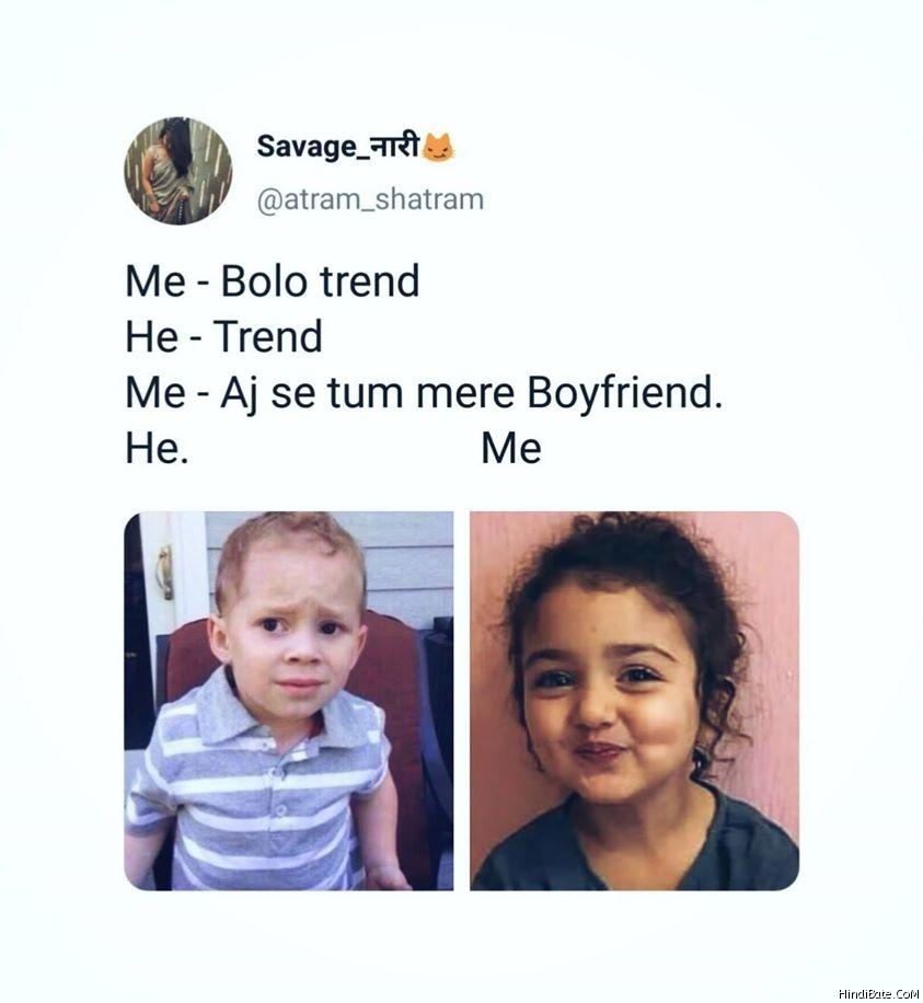 Bolo trend aj se tum mere boyfriend meme
