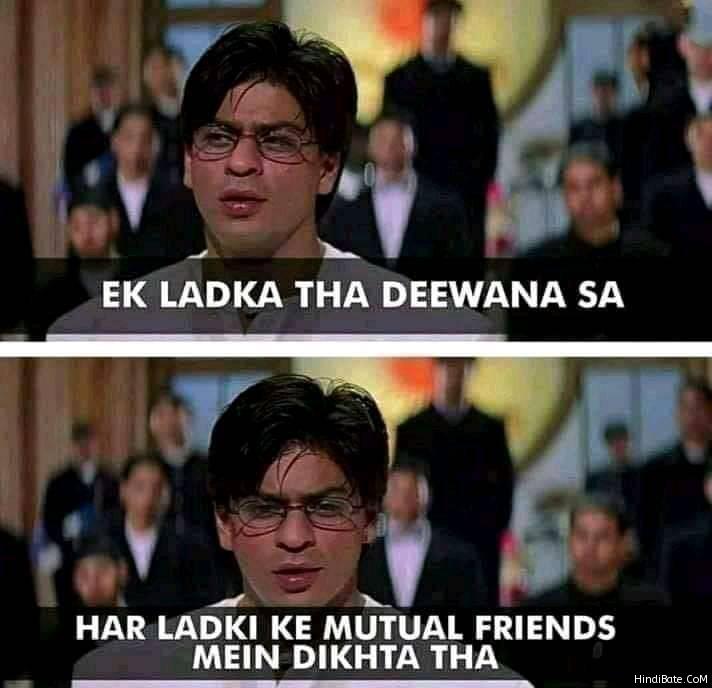 Ek ladka tha deewana sa har ladki ke mutual friends me dikhta tha