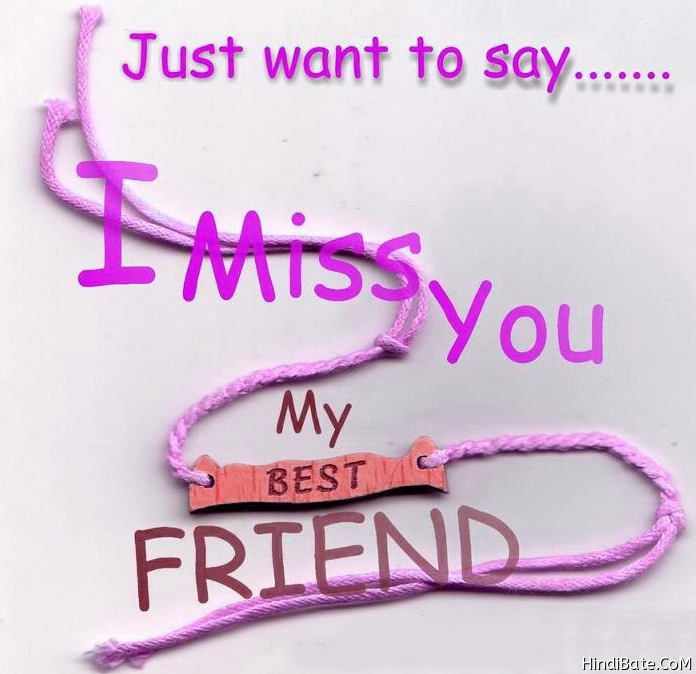 I miss you friend