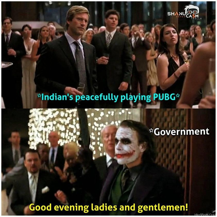 Indians peacefully playing pubg Le government Good evening ladies and gentlemen meme