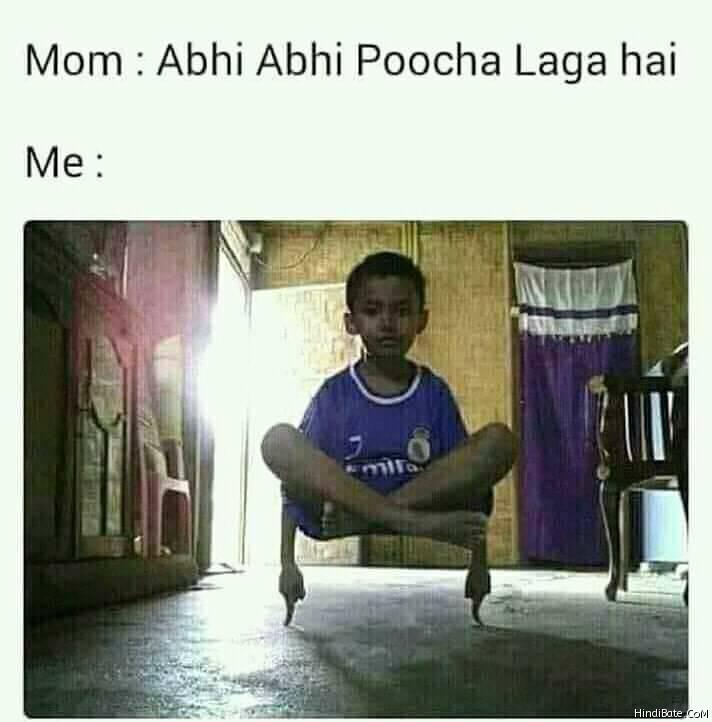 Mom abhi abhi pocha laga hai meme